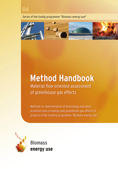 Series of the funding programme 04 Method Handbook – Material flow-oriented assessment of greenhouse gas effects, 2015